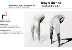 Vernissage et exposition «Broyer du noir» de Raphaël Bénédict