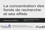 Quels sont les effets de la concentration des fonds de recherche?