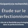 Vous êtes perfectionniste? Participez à une étude sur le sujet!