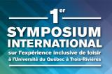 Appel à communications – Symposium international sur l'expérience inclusive de loisir