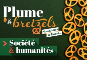 Plume et bretzels – Découvrez les ouvrages du secteur Société et humanité!