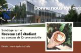 Café étudiant au campus de Drummondville – Votre opinion sollicitée