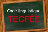Atelier pratique du code linguistique TECFÉE – Partie 2 (en ligne)